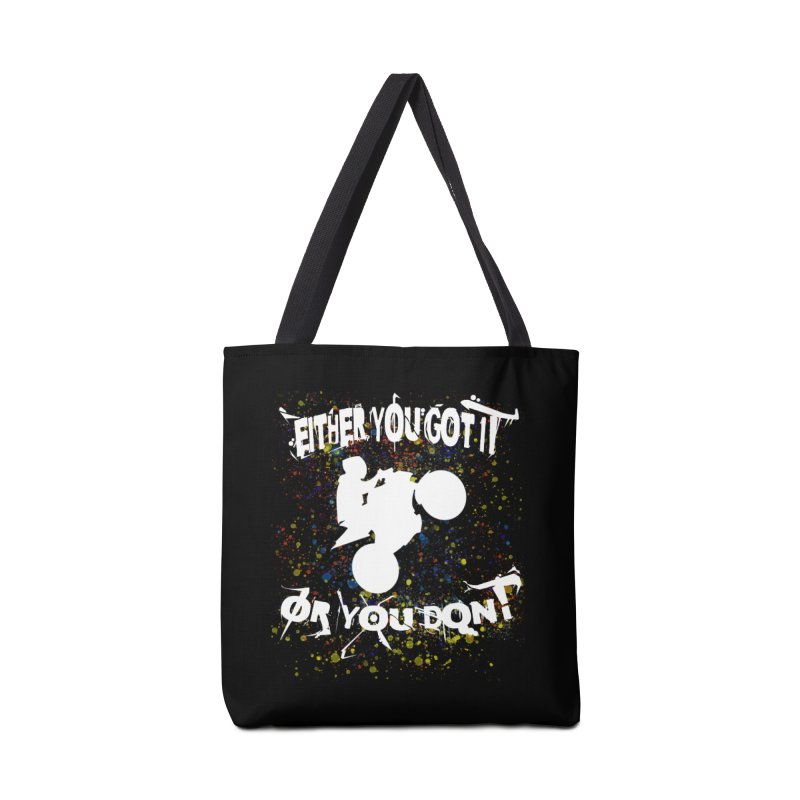 EITHER YOU GOT IT OR YOU DON'T JERKSTUNTS ALBINO Accessories Bag by ExploreDaily's Artist Shop