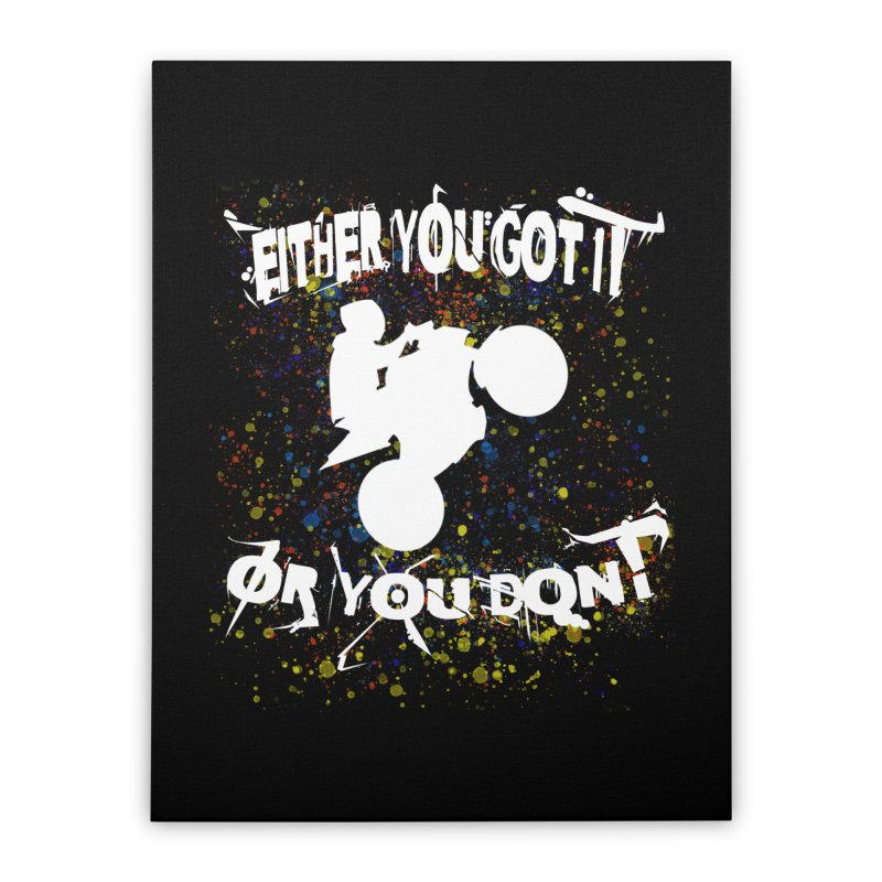 EITHER YOU GOT IT OR YOU DON'T JERKSTUNTS ALBINO Home Stretched Canvas by ExploreDaily's Artist Shop