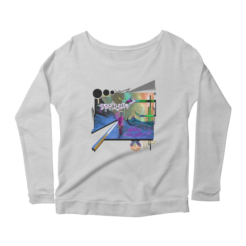 JERKSTUNTS TRICKS OUT THIS GALAXY Women's Scoop Neck Longsleeve T-Shirt by ExploreDaily's Artist Shop