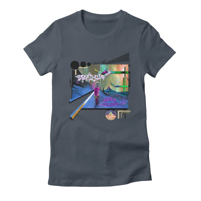 JERKSTUNTS TRICKS OUT THIS GALAXY Women's T-Shirt by ExploreDaily's Artist Shop