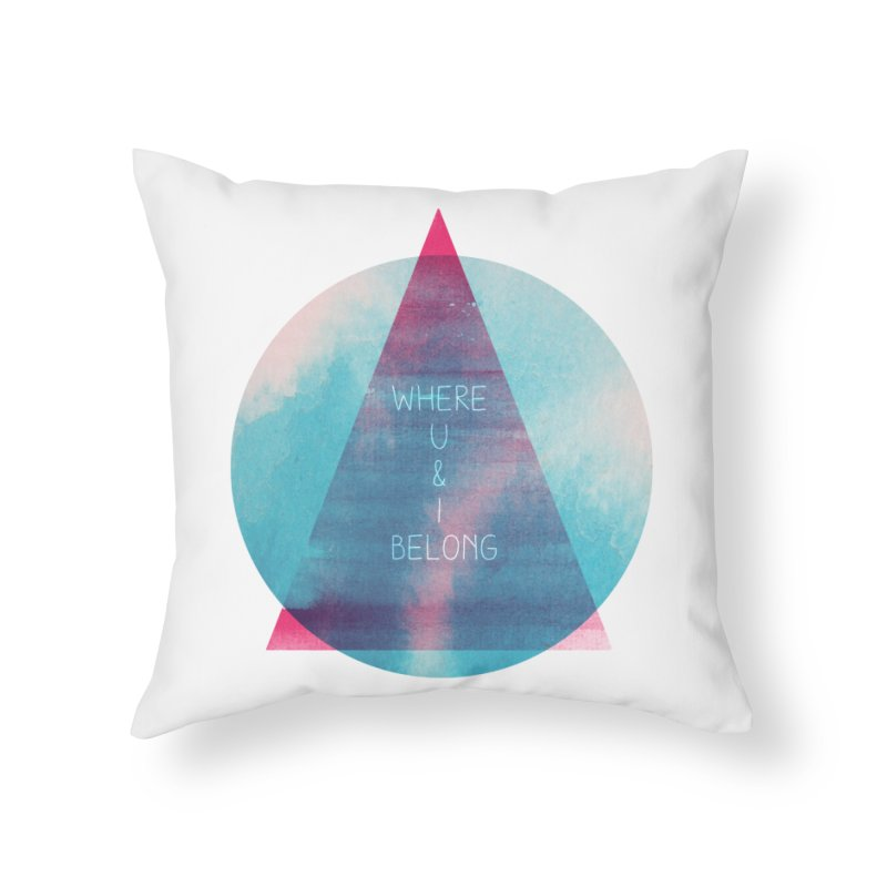 U & I Home Throw Pillow by expo's Artist Shop
