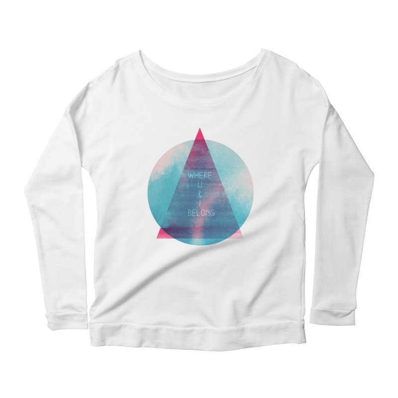 U & I Women's Scoop Neck Longsleeve T-Shirt by expo's Artist Shop