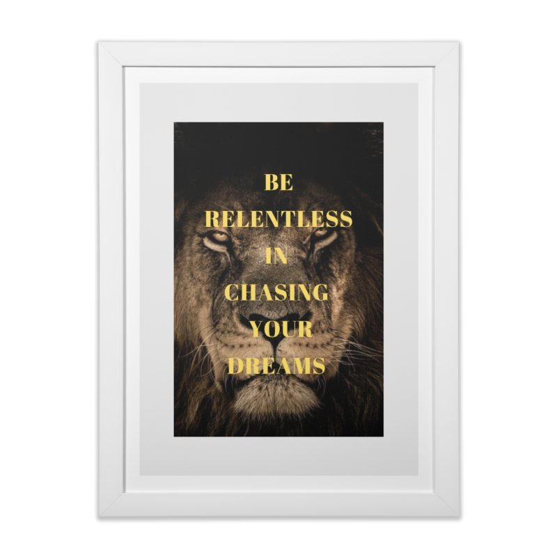 Chase your dreams!! Home Framed Fine Art Print by extraordinaryLifeProject's Artist Shop