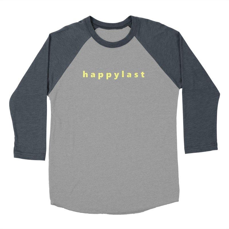 happylast  |  text Women's Baseball Triblend Longsleeve T-Shirt by Extreme Toast's Artist Shop