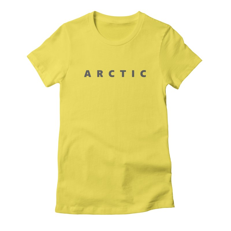 ARCTIC    text    dark Women's Fitted T-Shirt by Extreme Toast's Artist Shop