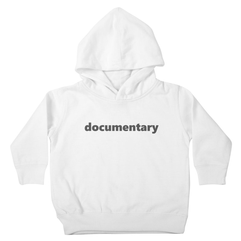 documentary     text     dark Kids Toddler Pullover Hoody by Extreme Toast's Artist Shop