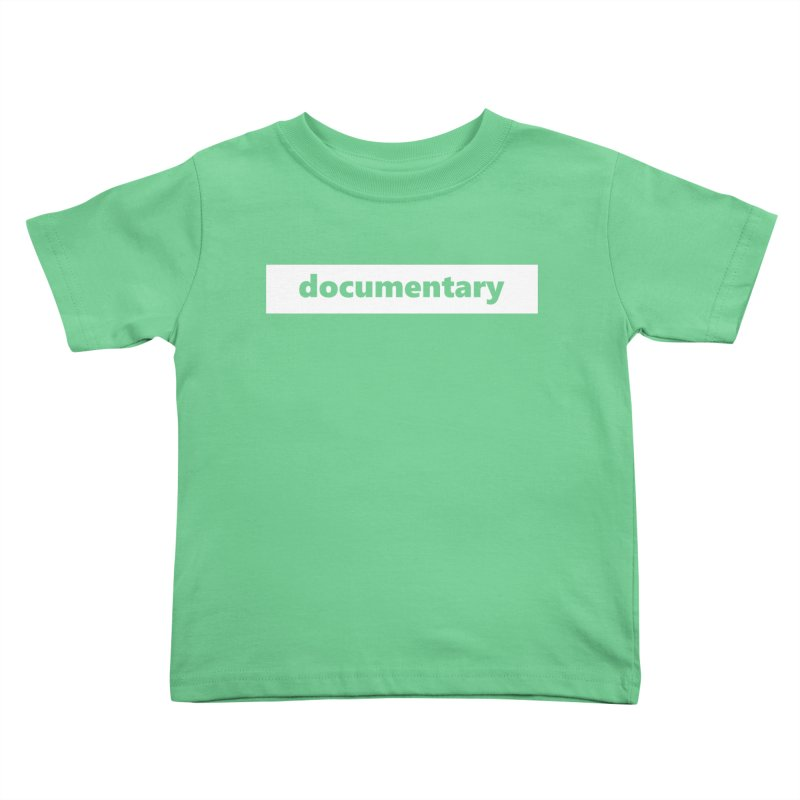 documentary  |  logo  |  white Kids Toddler T-Shirt by