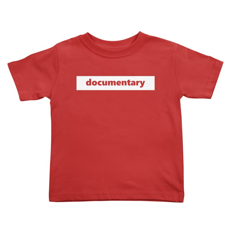 documentary  |  logo  |  white Kids Toddler T-Shirt by Extreme Toast's Artist Shop