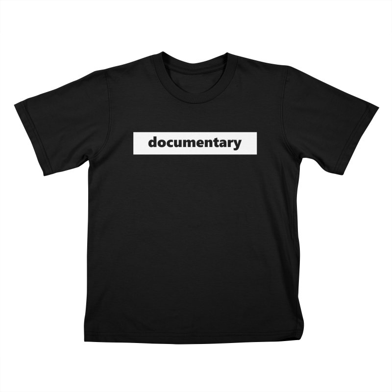 documentary  |  logo  |  white Kids T-Shirt by Extreme Toast's Artist Shop