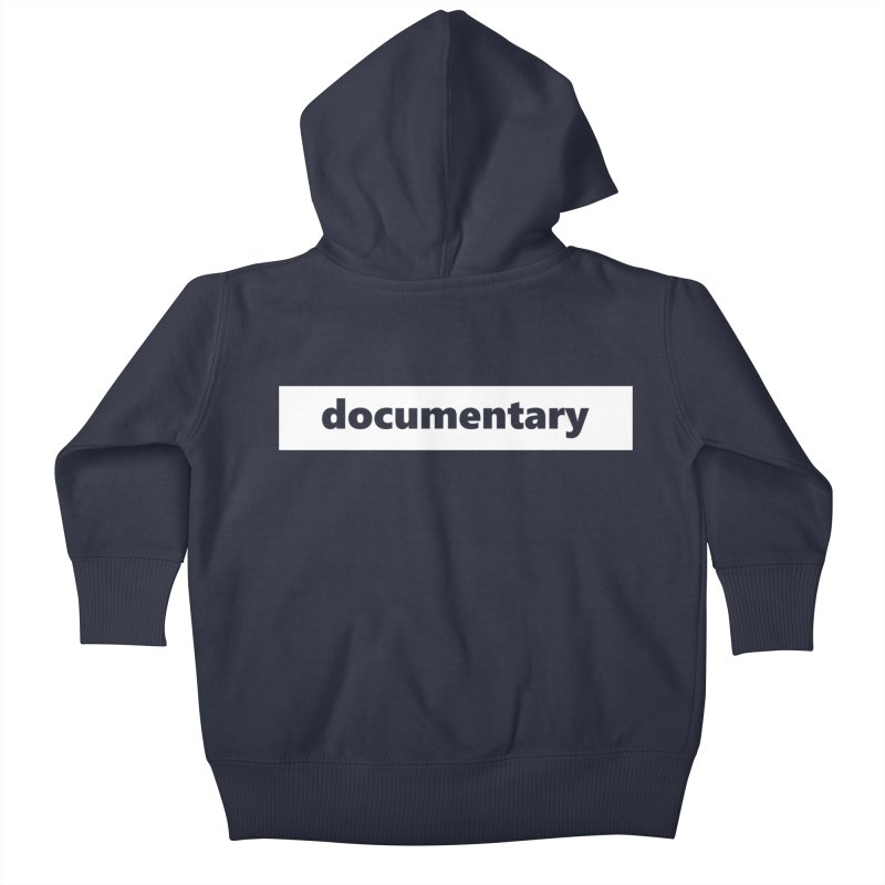 documentary  |  logo  |  white Kids Baby Zip-Up Hoody by Extreme Toast's Artist Shop