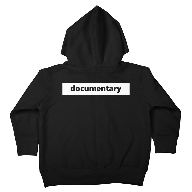 documentary  |  logo  |  white Kids Toddler Zip-Up Hoody by