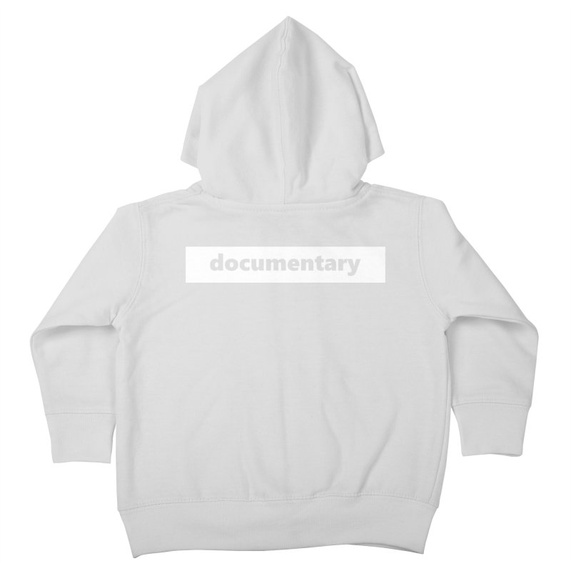 documentary     logo     white Kids Toddler Zip-Up Hoody by Extreme Toast's Artist Shop