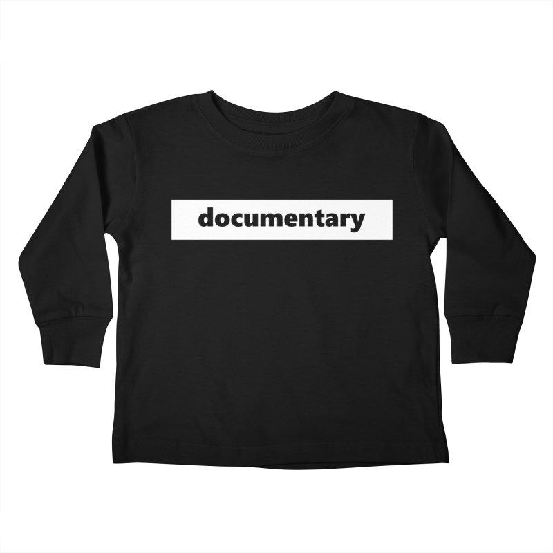 documentary  |  logo  |  white Kids Toddler Longsleeve T-Shirt by Extreme Toast's Artist Shop