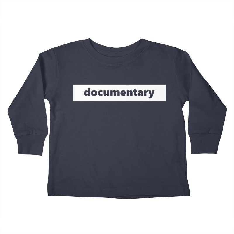 documentary  |  logo  |  white Kids Toddler Longsleeve T-Shirt by Extreme Toast's Artist Shop