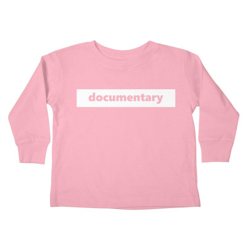 documentary     logo     white Kids Toddler Longsleeve T-Shirt by