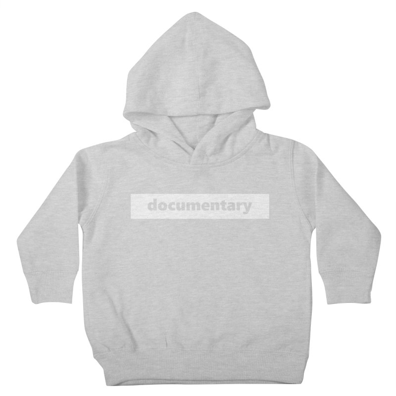 documentary     logo     white Kids Toddler Pullover Hoody by Extreme Toast's Artist Shop
