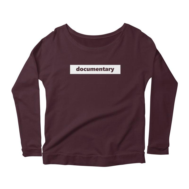 documentary  |  logo  |  white Women's Scoop Neck Longsleeve T-Shirt by