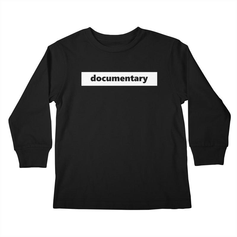 documentary     logo     white Kids Longsleeve T-Shirt by Extreme Toast's Artist Shop