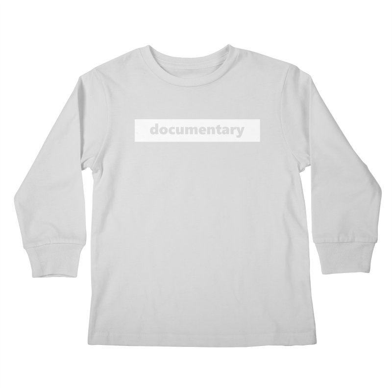 documentary  |  logo  |  white Kids Longsleeve T-Shirt by Extreme Toast's Artist Shop