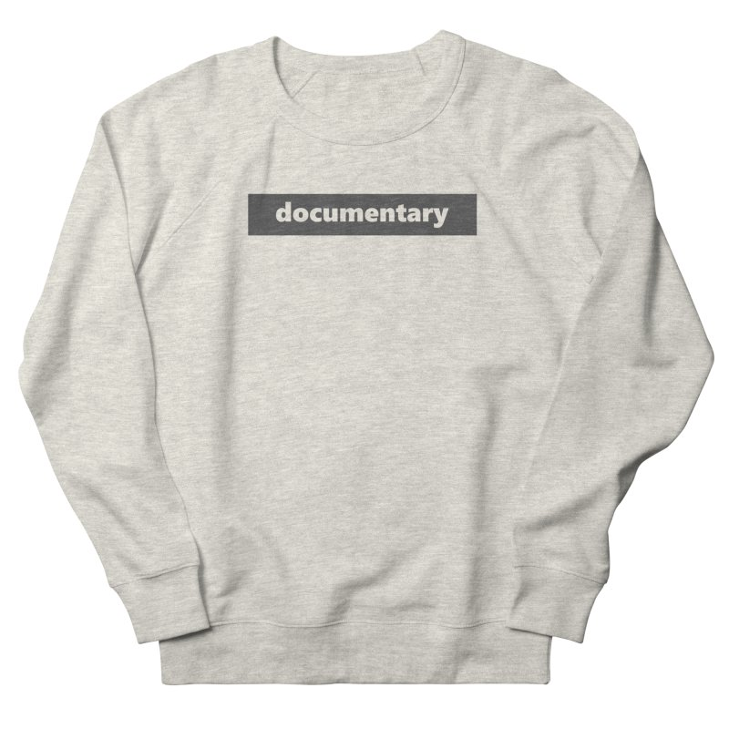 documentary  |  logo  |  dark Women's French Terry Sweatshirt by Extreme Toast's Artist Shop