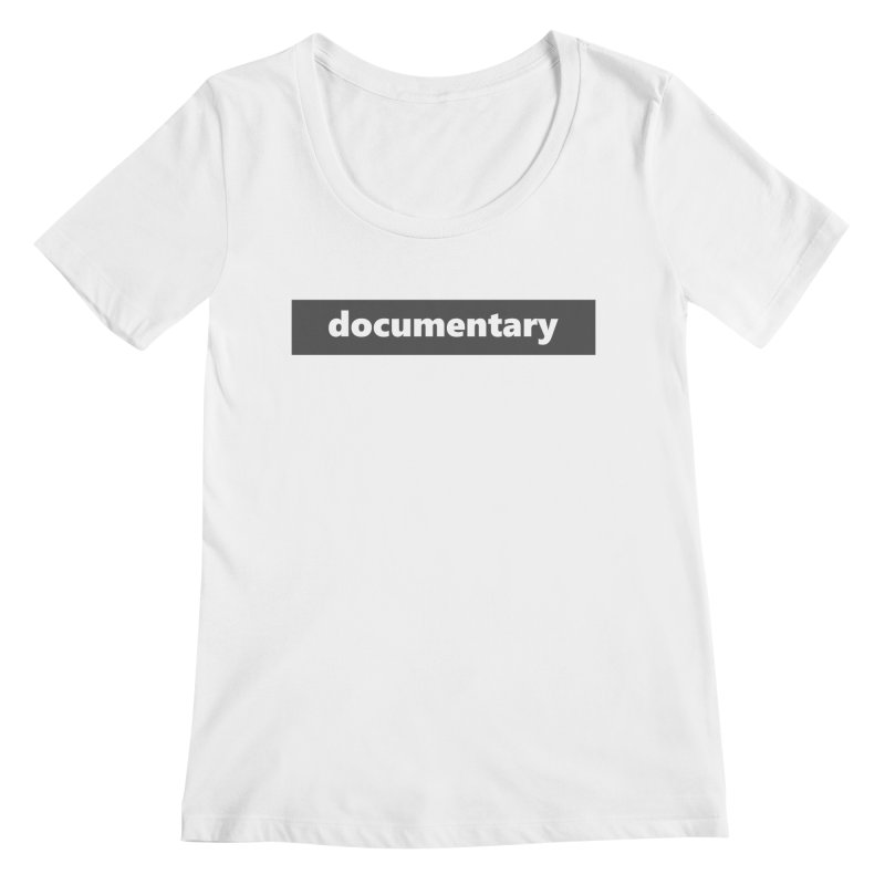 documentary     logo     dark Women's Regular Scoop Neck by Extreme Toast's Artist Shop