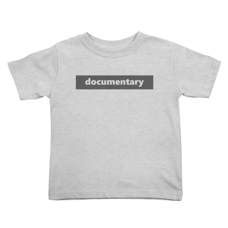 documentary     logo     dark Kids Toddler T-Shirt by Extreme Toast's Artist Shop
