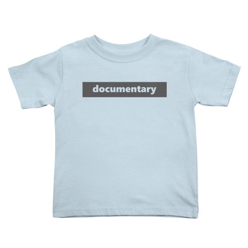 documentary  |  logo  |  dark Kids Toddler T-Shirt by