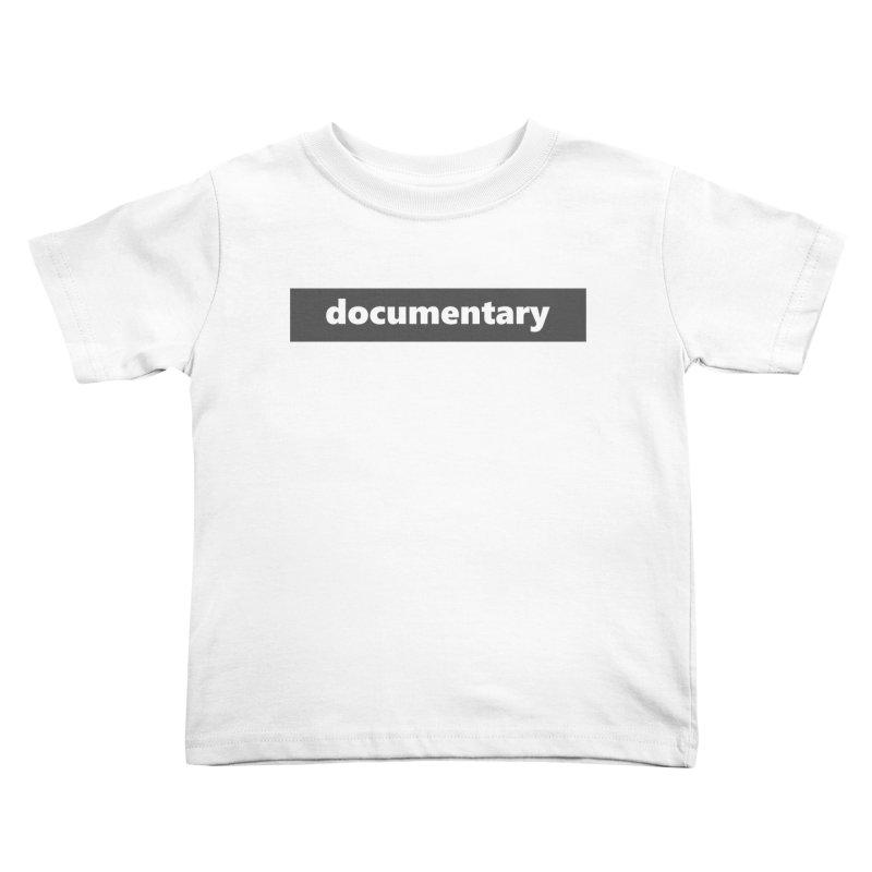documentary  |  logo  |  dark Kids Toddler T-Shirt by Extreme Toast's Artist Shop