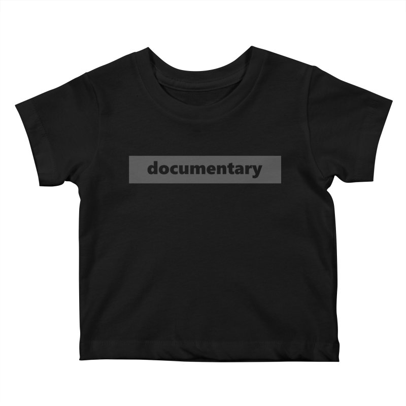 documentary  |  logo  |  dark Kids Baby T-Shirt by