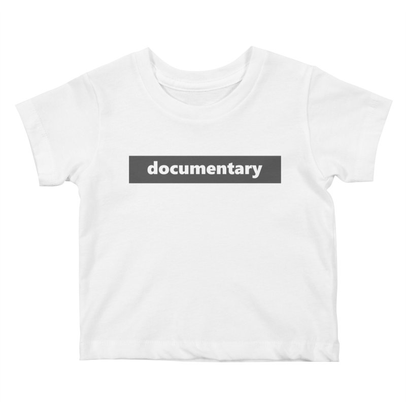 documentary  |  logo  |  dark Kids Baby T-Shirt by Extreme Toast's Artist Shop