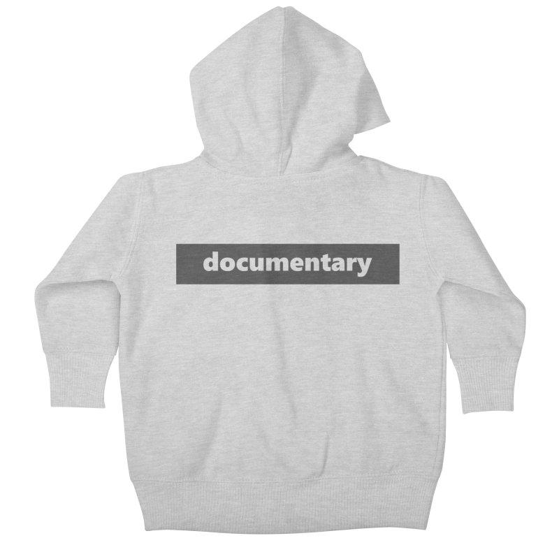 documentary     logo     dark Kids Baby Zip-Up Hoody by