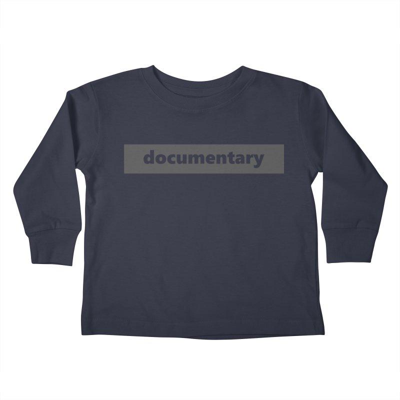 documentary  |  logo  |  dark Kids Toddler Longsleeve T-Shirt by