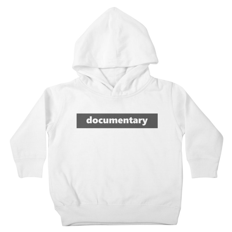 documentary  |  logo  |  dark Kids Toddler Pullover Hoody by