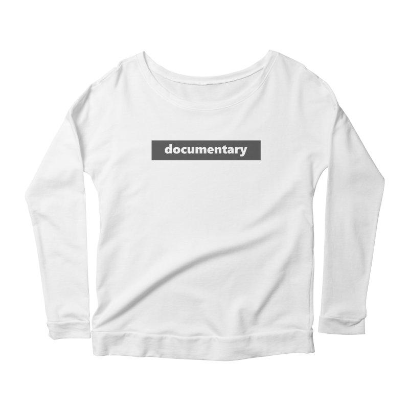 documentary  |  logo  |  dark Women's Scoop Neck Longsleeve T-Shirt by