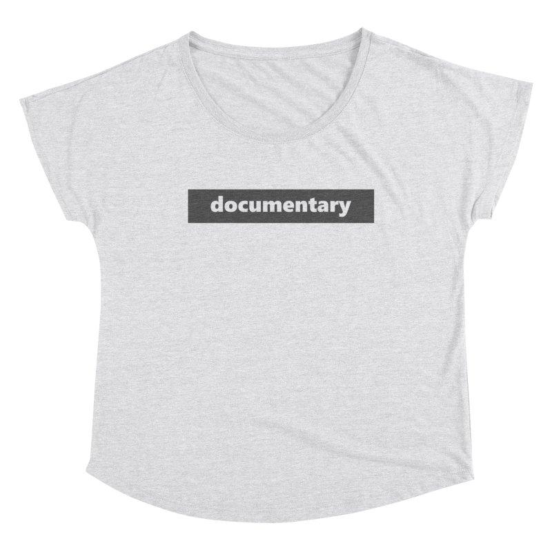 documentary  |  logo  |  dark Women's Dolman Scoop Neck by Extreme Toast's Artist Shop