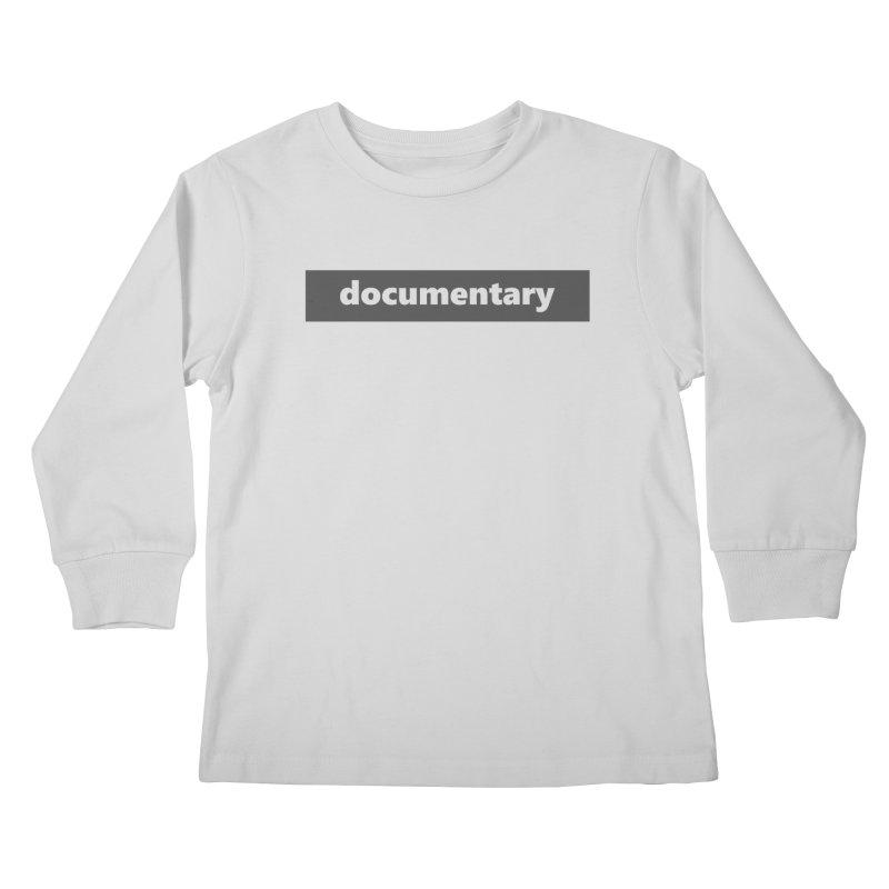 documentary  |  logo  |  dark Kids Longsleeve T-Shirt by Extreme Toast's Artist Shop