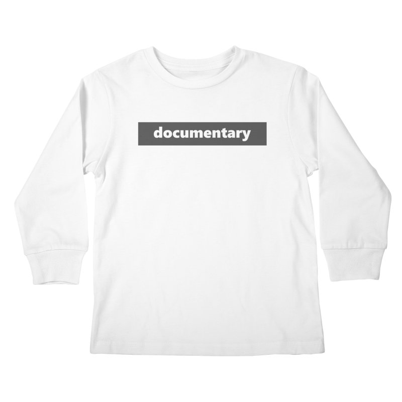 documentary  |  logo  |  dark Kids Longsleeve T-Shirt by Extreme Toast's Artist Shop