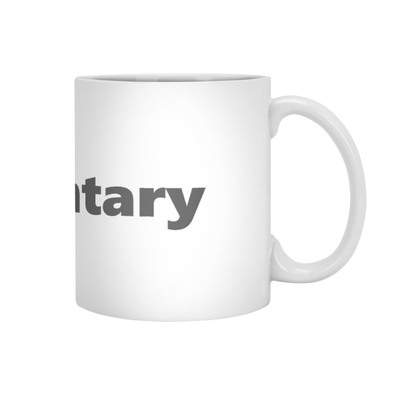 documentary  |  text  |  mug Accessories Mug by Extreme Toast's Artist Shop