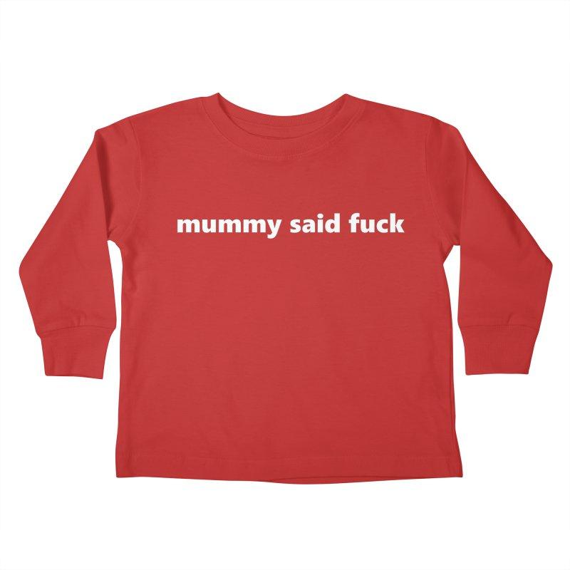 mummy said fuck     text     kids Kids Toddler Longsleeve T-Shirt by