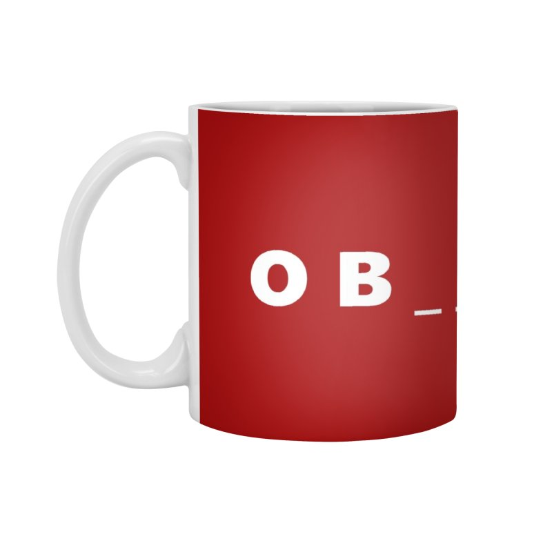 O B _ _ V I O U S  |  text  |  mug Accessories Standard Mug by Extreme Toast's Artist Shop