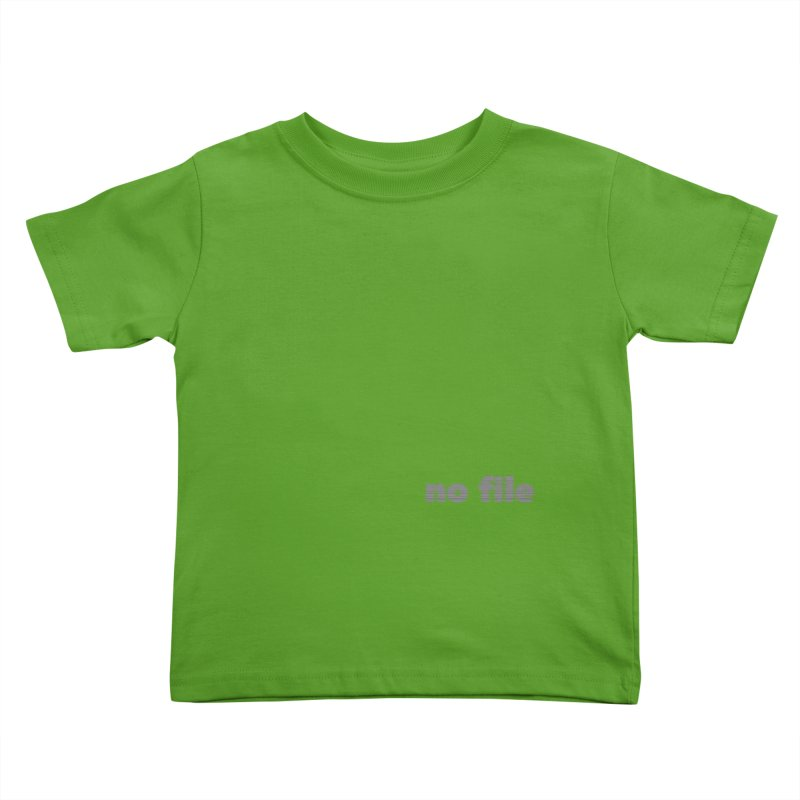 no file  |  text Kids Toddler T-Shirt by Extreme Toast's Artist Shop