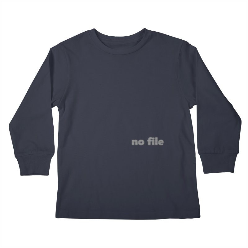 no file     text Kids Longsleeve T-Shirt by Extreme Toast's Artist Shop