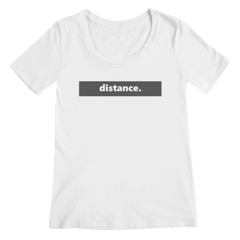 distance.  |  logo  |  dark Women's Regular Scoop Neck by