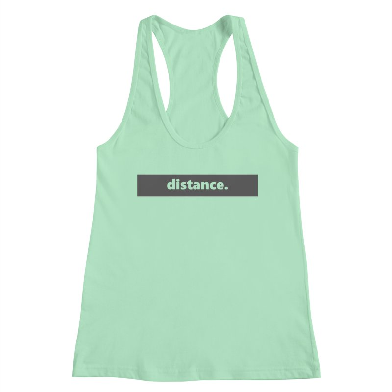 distance.     logo     dark Women's Racerback Tank by Extreme Toast's Artist Shop