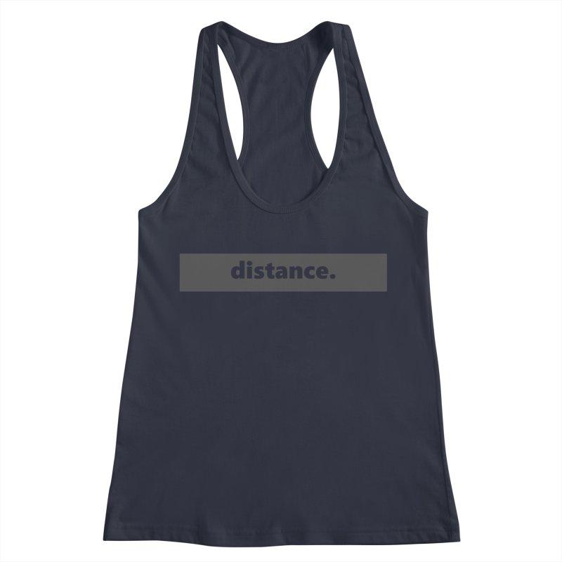 distance.  |  logo  |  dark Women's Tank by Extreme Toast's Artist Shop