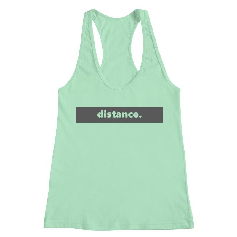 distance.  |  logo  |  dark Women's Racerback Tank by Extreme Toast's Artist Shop