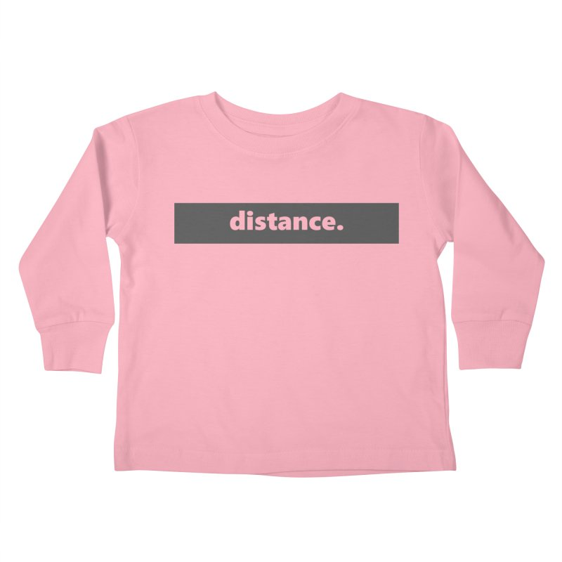 distance.  |  logo  |  dark Kids Toddler Longsleeve T-Shirt by Extreme Toast's Artist Shop