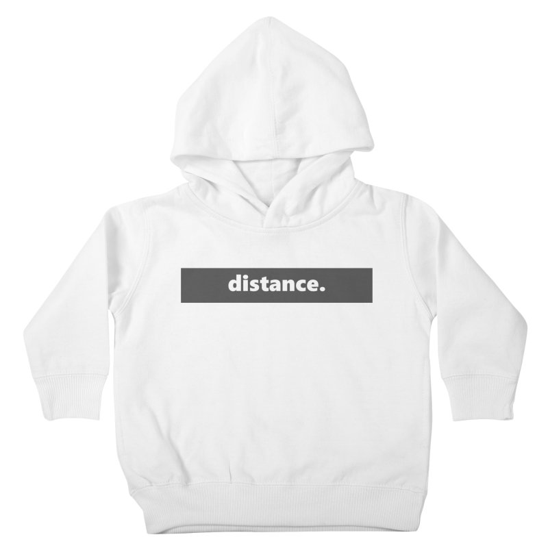 distance.  |  logo  |  dark Kids Toddler Pullover Hoody by Extreme Toast's Artist Shop