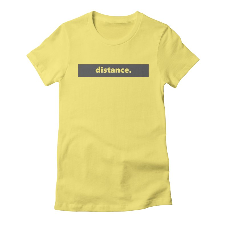 distance.     logo     dark Women's Fitted T-Shirt by Extreme Toast's Artist Shop
