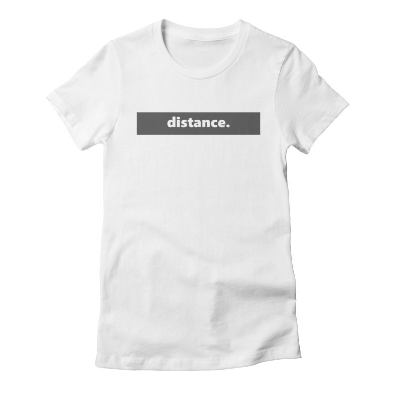distance.  |  logo  |  dark Women's Fitted T-Shirt by
